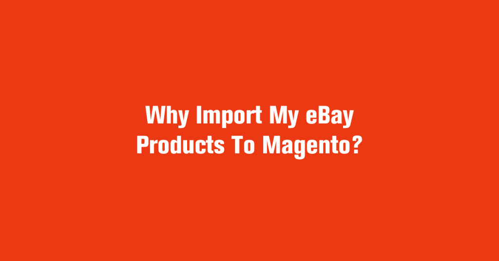 import my ebay products to magento